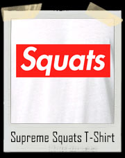 Supreme Squats Gym T-Shirt