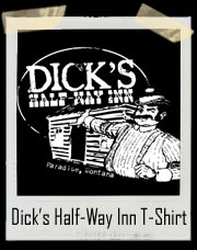 Dick's Half-Way Inn Paradise, Montana Shirt