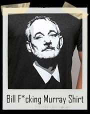 Bill F*cking Murray Portrait T-Shirt