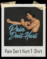 Pain Don't Hurt T-Shirt