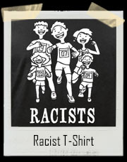 Racists Racing Family T-Shirt