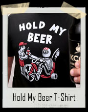 Hold My Beer Big Wheel T-Shirt