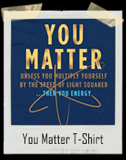 You Matter Science T-Shirt