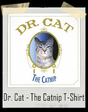Dr. Cat - The Catnip T-Shirt
