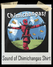 The Sound of Chimichangas Parody T-Shirt