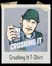 Crushing It T-Shirt