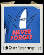 Left Shark Never Forget T-Shirt