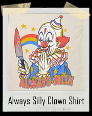 Clowns Are Always Silly T-Shirt