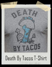 Death By Tacos T-Shirt