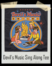 Devil's Music Sing Along T-Shirt
