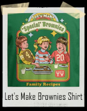 Let's Make Special Brownies T-Shirt