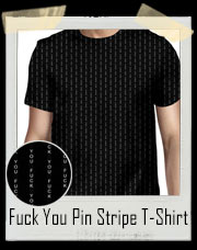 Fuck You Pin Stripe T-Shirt
