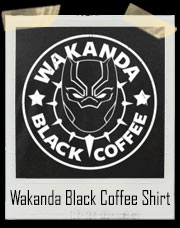 Wakanda Black Coffee Parody T-Shirt