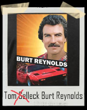 Burt Reynolds (Tom Selleck) Mashup Parody T-Shirt