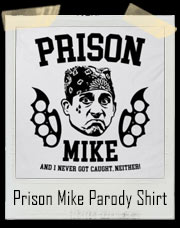 Prison Mike Parody T-Shirt