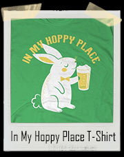 In My Hoppy Place Rabbit Beer T-Shirt