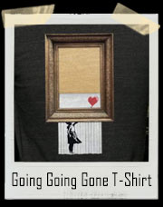 Going Going Gone Banksy Parody T-Shirt