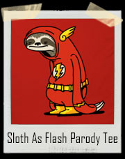 Sloth As Flash Parody T-Shirt