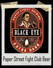 Paper Street Brewing Fight Club Beer Black Eye Extra Dark T-Shirt
