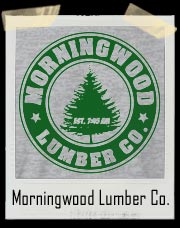 Morningwood Lumber Company Funny T-shirt