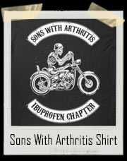 Sons With Arthritis Ibuprofen Chapter Tshirt
