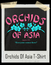 Orchids Of Asia Massage Parlor T-Shirt