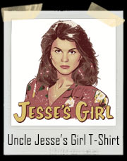 Uncle Jesse's Girl T-Shirt