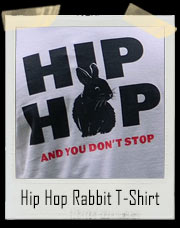 Hip Hop And You Don't Stop Rabbit T-Shirt