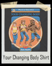 Your Changing Body Teen Turning Into Werewolf T-Shirt
