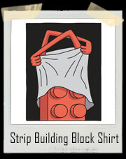 Striptease Building Block T-Shirt