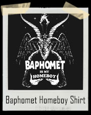 Baphomet Is My Homeboy T-Shirt