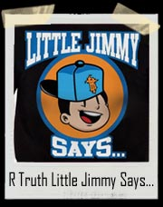 R Truth Little Jimmy Authentic Little Jimmy Says... You Gonna Get Got T-Shirt