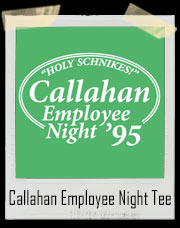 Callahan Employee Night T-Shirt