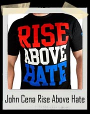 John Cena Rise Above Hate Authentic T-Shirt