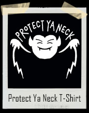 Protect Ya Neck Dracula T-Shirt