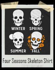 Four Seasons Skeleton T-Shirt