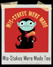 Mis-Stakes Were Made Vampire T-Shirt