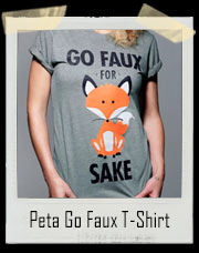 Peta Go Faux For Fox Sake T-Shirt