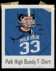 Polk High Bundy T-Shirt