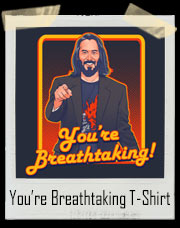 You're Breathtaking T-Shirt