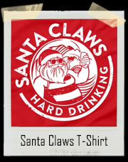 Santa Claws Hard Drinking T-Shirt