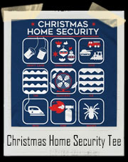 Christmas Home Security T-Shirt