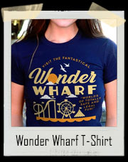Fantastical Wonder Wharf T-Shirt