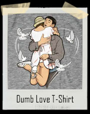 Dumb Love T-Shirt