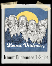 Mount Dudemore T-Shirt