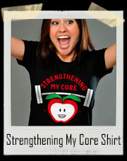 Strengthening My Core Apple T-Shirt