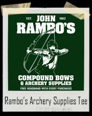 John Rambo's Compound Bows & Archery Supplies T-Shirt