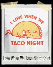 Taco Night Love T-Shirt
