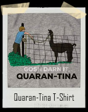 Quaran-Tina T-Shirt