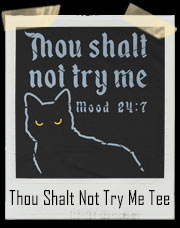 Thou Shalt Not Try Me Cat T-Shirt